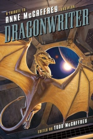 Reading books Dragonwriter: A Tribute to Anne McCaffrey and Pern