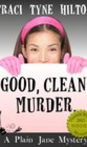 Good, Clean, Murder (Plain Jane Mystery #1)