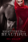 Shattered Into Beautiful (A Surviving Soul Novel)