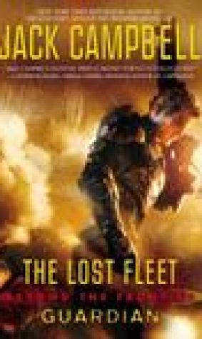 Guardian (The Lost Fleet: Beyond the Frontier, #3)
