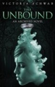 Download The Unbound (The Archived, #2) books