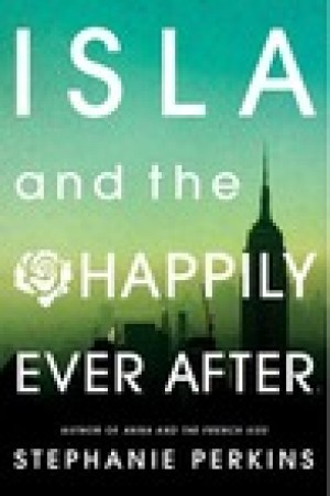 read online Isla and the Happily Ever After (Anna and the French Kiss, #3)