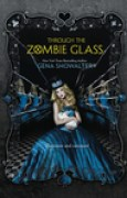 Download Through the Zombie Glass (White Rabbit Chronicles, #2) books