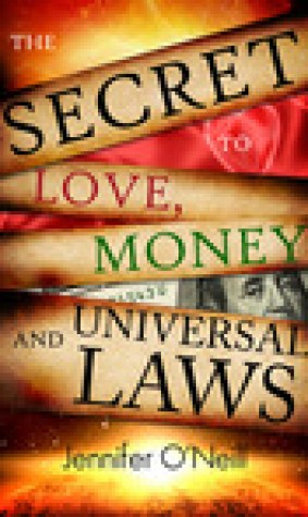 The Secret to Love, Money and The Universal Laws