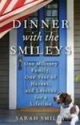 Download Dinner with the Smileys: One Military Family, One Year of Heroes, and Lessons for a Lifetime books