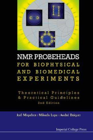 read online NMR Probeheads for Biophysical and Biomedical Experiments: Theoretical Principles and Practical Guidelines (2nd Edition)