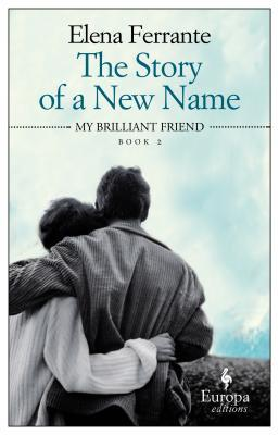 The Story of a New Name (The Neapolitan Novels #2)