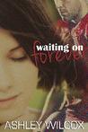 Waiting on Forever (Forever #2)