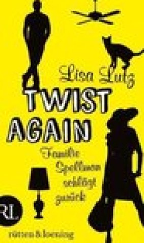 Twist Again: Familie Spellman schlagt zuruck (The Spellmans, #3)