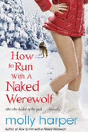 read online How to Run with a Naked Werewolf (Naked Werewolf, #3)