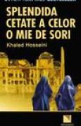 Download Splendida cetate a celor o mie de sori books