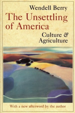 Reading books The Unsettling of America: Culture and Agriculture