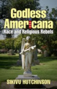 Download Godless Americana: Race and Religious Rebels pdf / epub books