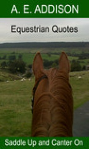 Equestrian Quotes - Saddle Up And Canter On!