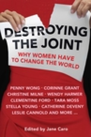 read online Destroying the Joint: Why Women Have to Change the World