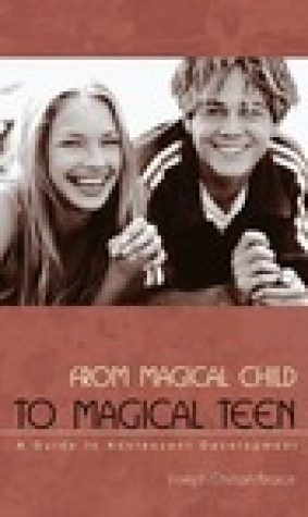 From Magical Child to Magical Teen: A Guide to Adolescent Development