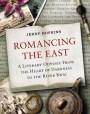 Romancing the East: A Literary Odyssey from the Heart of Darkness to the River Kwai