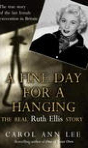 A Fine Day for a Hanging: The Real Ruth Ellis Story