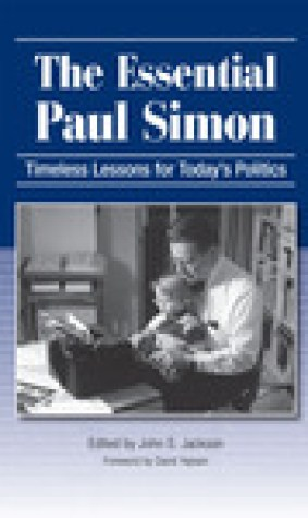 The Essential Paul Simon: Timeless Lessons for Today's Politics /