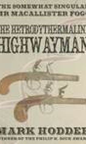 The Hetrodythermaline Highwayman