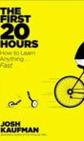 The First 20 Hours: How to Learn Anything...Fast