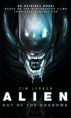 Alien: Out of the Shadows (Canonical Alien trilogy, #1)