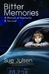 Bitter Memories: A Memoir of Heartache & Survival (Memories, #1)