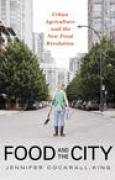Download Food and the City: Urban Agriculture and the New Food Revolution pdf / epub books