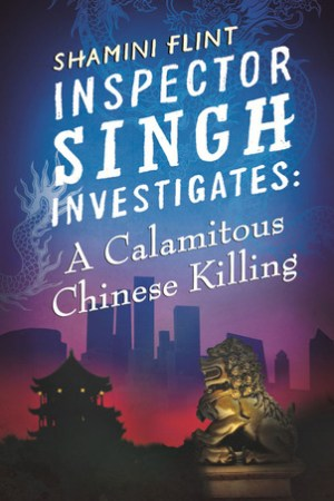 Reading books A Calamitous Chinese Killing (Inspector Singh Investigates #6)