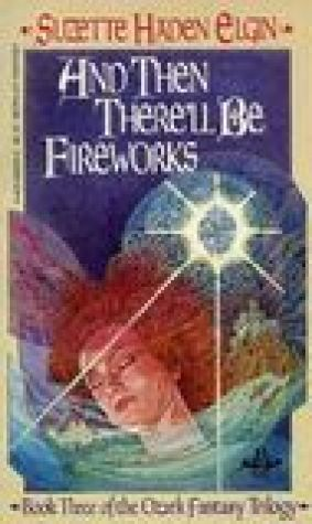 And Then There'll Be Fireworks (Ozark Trilogy, #3)