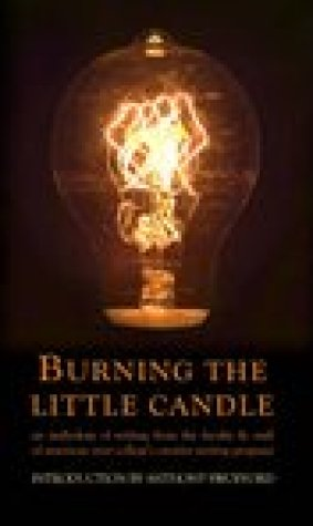Burning the Little Candle: An Anthology of Writing from the Faculty & Staff of American River College's Creative Writing Program