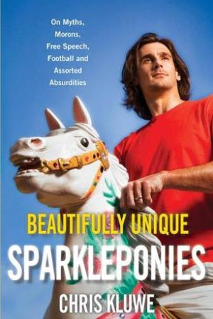 Reading books Beautifully Unique Sparkleponies: On Myths, Morons, Free Speech, Football, and Assorted Absurdities