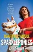 Download Beautifully Unique Sparkleponies: On Myths, Morons, Free Speech, Football, and Assorted Absurdities books