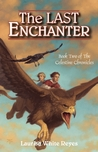 The Last Enchanter  (Celestine Chronicles #2)