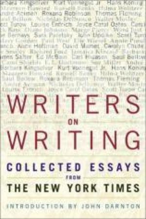 Reading books Writers on Writing: Collected Essays from ''The New York Times''