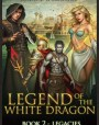 Legacies (Legend of the White Dragon, #2)