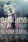 Darkness Before Dawn (Darkness, #2)