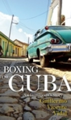 Boxing for Cuba: An Immigrant's Story