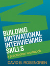 Building Motivational Interviewing Skills: A Practitioner Workbook