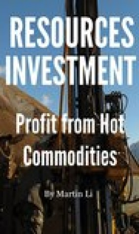 Resources Investment: Profit from hot commodities