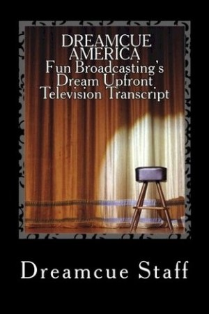 Reading books Dreamcue America: Fun Broadcasting's Dream Upfront Television Transcript