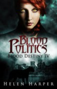 Download Blood Politics (Blood Destiny, #4) pdf / epub books