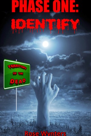 Phase One: Identify (Territory of the Dead, #1)