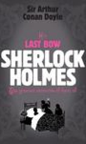His Last Bow: 8 Stories (Sherlock Holmes, #8)