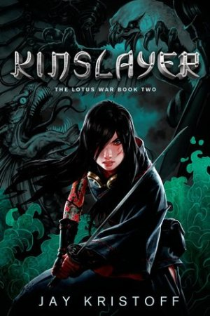 read online Kinslayer (The Lotus War, #2)