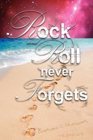 read online Rock and Roll Never Forgets (Rock and Roll Trilogy, #1)