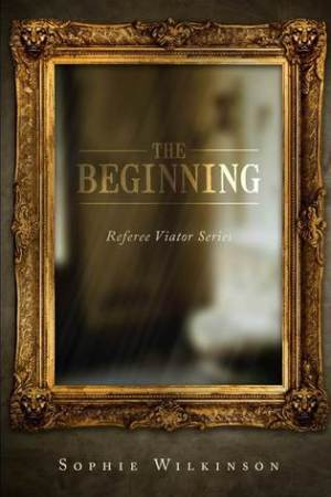 read online The Beginning (Referee Viator Series, #1)
