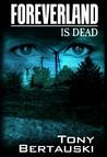 Foreverland is Dead (Foreverland, #2)