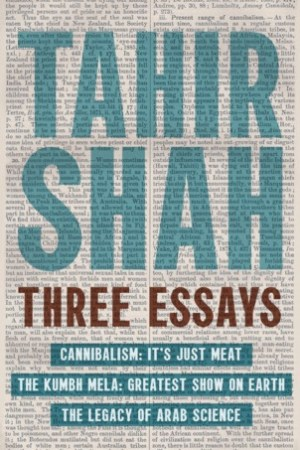 Reading books Three Essays: Cannibalism, The Kumbh Mela, The Legacy of Arab Science
