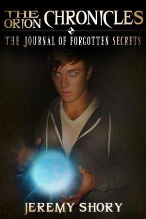 Reading books The Journal of Forgotten Secrets (Orion Chronicles, #1)
